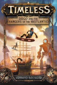 Image for Timeless: Diego and the Rangers of the Vastlantic