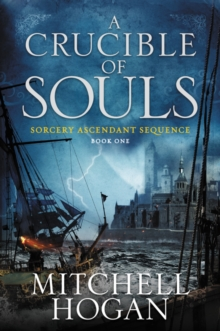 A Crucible of Souls: Book One of the Sorcery Ascendant Sequence