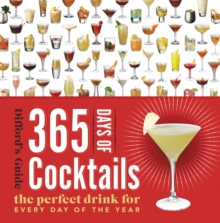 365 Days of Cocktails: The Perfect Drink for Every Day of the Year (Difford's Guide)