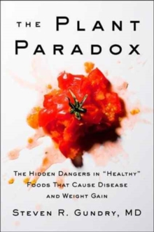 "Image for The Plant Paradox : The Hidden Dangers in ""Healthy"" Foods That Cause Disease and Weight Gain"