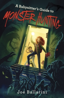 A Babysitter's Guide to Monster Hunting #1 (Babysitter's Guide to Monsters)