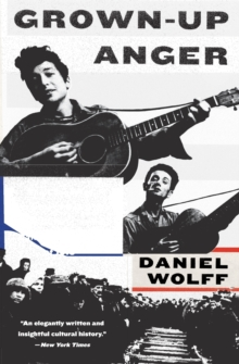 Image for Grown-up anger  : the connected mysteries of Bob Dylan, Woody Guthrie, and the Calumet massacre of 1913