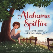 Image for Alabama Spitfire  : the story of Harper Lee and To kill a mockingbird