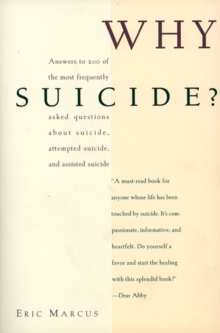 Image for Why suicide?  : answers to 200 of the most frequently asked questions about suicide, attempted suicide, and assisted suicide
