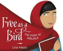 Image for Free as a bird  : the story of Malala