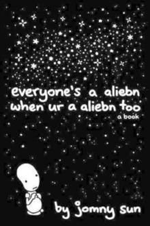Image for Everyone's a aliebn when ur a aliebn too  : a book