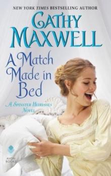 A Match Made in Bed: A Spinster Heiresses Novel (The Spinster Heiresses)