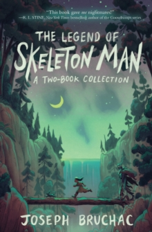 The legend of Skeleton Man - Bruchac, Joseph
