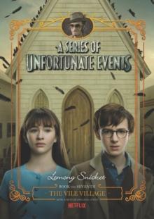 A Series of Unfortunate Events #7: The Vile Village Netflix Tie-in