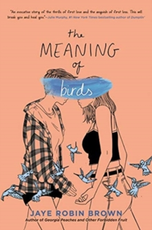 The Meaning of Birds - Brown, Jaye Robin
