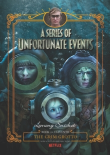 A Series of Unfortunate Events #11: The Grim Grotto Netflix Tie-in