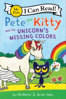 Image for Pete the Kitty and the Unicorn's Missing Colors