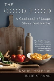 Image for The good food  : a cookbook of soups, stews, and pastas