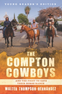 Image for The Compton Cowboys: Young Readers' Edition : And the Fight to Save Their Horse Ranch