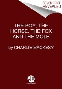 Image for The Boy, the Mole, the Fox and the Horse