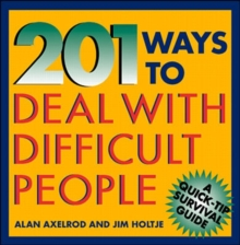 201 Ways to Deal With Difficult People (Quick-Tip Survival Guides)