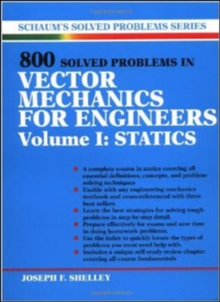 800 Solved Problems In Vector Mechanics for Engineers, Vol. I: Statics