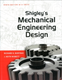 Shigley S Mechanical Engineering Design By Budynas Richard G 9780071328401 Brownsbfs