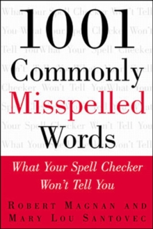 1001 Commonly Misspelled Words: What Your Spell Checker Won't Tell You