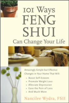 101 Ways Feng Shui Can Change Your Life
