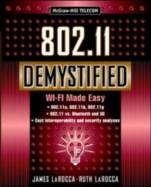802.11 Demystified: Wi-Fi Made Easy (Telecommunications)