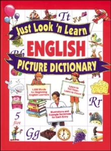 Image for Just look 'n learn English picture dictionary  : 1500 words for beginning English learners, learn to tell time - learn to count, illustrations and example sentences for each entry