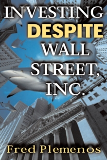 Image for Investing despite Wall Street, Inc.