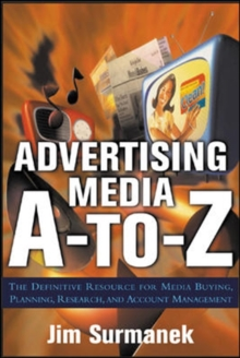 Image for Advertising media A to Z  : the definitive resource for media planning, buying, and research