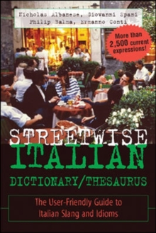 Image for Streetwise Italian dictionary/thesaurus  : the user friendly guide to Italian slang and idioms