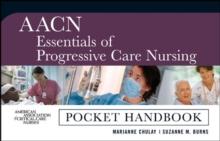 AACN Essentials of Progressive Care Nursing: Pocket Handbook