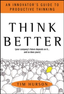 Image for Think better  : an innovator's guide to productive thinking