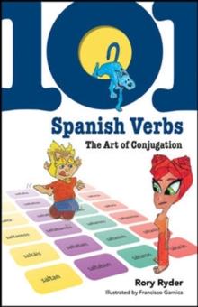101 Spanish Verbs: The Art of Conjugation (101... Language Series)