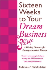 16 Weeks to Your Dream Business: A Weekly Planner for Entrepreneurial Women