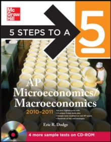 5 Steps to a 5 AP Microeconomics/Macroeconomics with CD-ROM, 2010-2011 Edition (5 Steps to a 5 on the Advanced Placement Examinations Series)