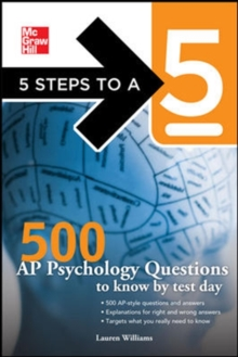 500 AP Psychology Questions to Know by Test Day (McGraw-Hill 5 Steps to A 5)