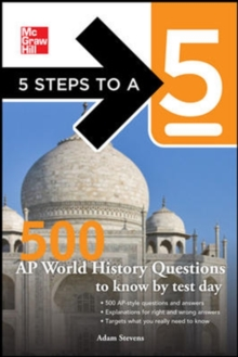 5 Steps to a 5 500 AP World History Questions to Know by Test Day (McGraw-Hill's 5 Steps to A 5)