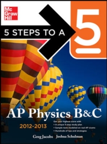5 Steps to a 5 AP Physics B&C, 2012-2013 Edition (5 Steps to a 5 on the Advanced Placement Examinations Series)