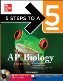 5 Steps to a 5 AP Biology with CD-ROM, 2012 Edition (5 Steps to a 5 on the Advanced Placement Examinations Series)