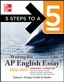 5 Steps to a 5 Writing the AP English Essay, 2012-2013 Edition (5 Steps to a 5 on the Advanced Placement Examinations Series)