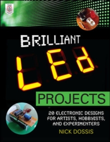 Image for Brilliant LED projects  : 20 electronic designs for artists, hobbyists, and experimenters