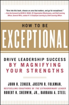 Image for How to be exceptional  : drive leadership success by magnifying your strengths