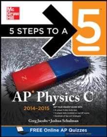 5 Steps to a 5 AP Physics C, 2014-2015 Edition (5 Steps to a 5 on the Advanced Placement Examinations Series)