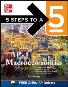 5 Steps to a 5 AP Macroeconomics, 2014-2015 Edition (5 Steps to a 5 on the Advanced Placement Examinations Series)