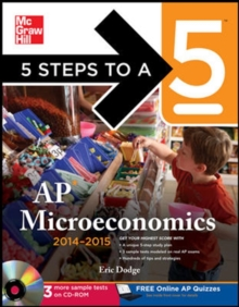 5 Steps to a 5 AP Microeconomics with CD-ROM, 2014-2015 Edition (5 Steps to a 5 on the Advanced Placement Examinations Series)