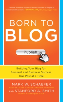 Image for Born to blog: building your blog for personal and business success one post at a time