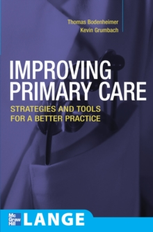 Image for Improving primary care: strategies and tools for a better practice