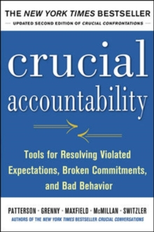 Image for Crucial accountability  : tools for resolving violated expectations, broken commitments, and bad behavior