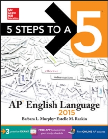 5 Steps to a 5 AP English Language, 2015 Edition (5 Steps to a 5 on the Advanced Placement Examinations Series)