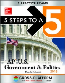 5 Steps to a 5 AP US Government & Politics 2016, Cross-Platform Edition (5 Steps to a 5 Ap Us Government and Politics)