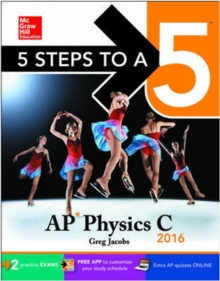 5 Steps to a 5 AP Physics C 2016 (5 Steps to a 5 on the Advanced Placement Examinations Series)
